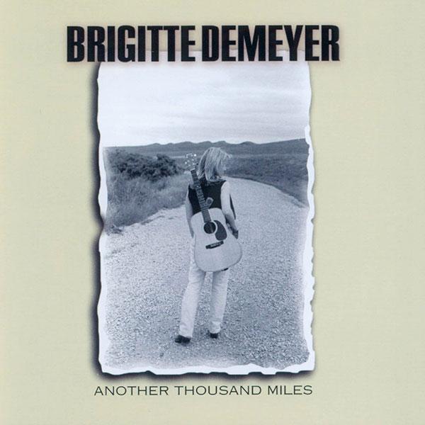 Brigitte DeMeyer - Another Thousand Miles
