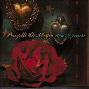 Brigitte DeMeyer - Rose of Jericho