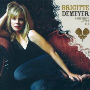 Brigitte DeMeyer - Something After All